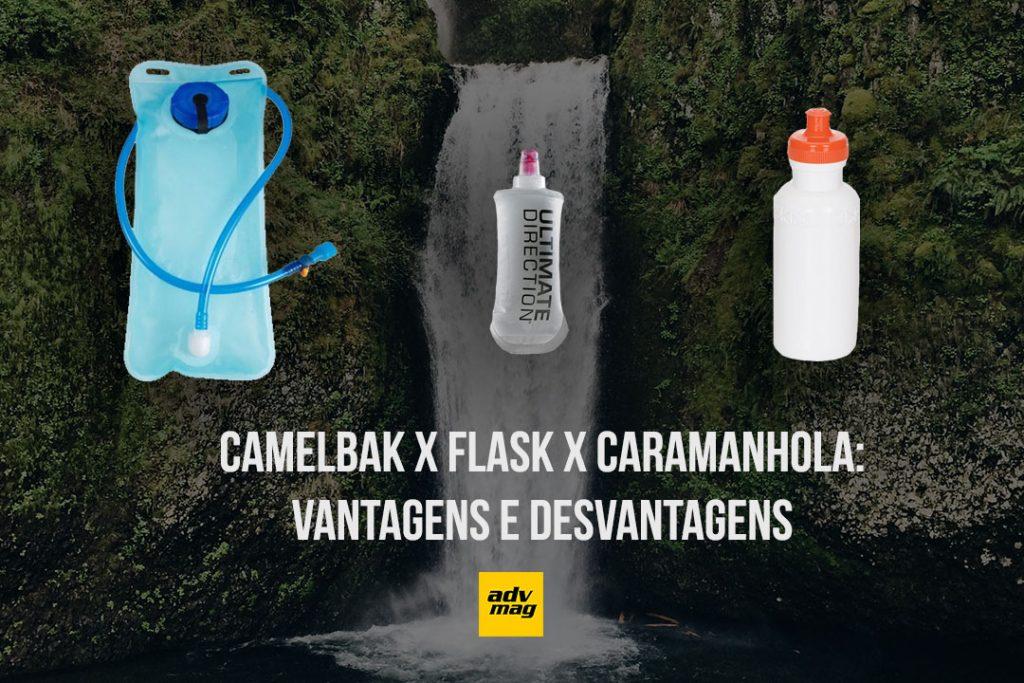 Camelbak x Flask x Caramanhola: vantagens e desvantagens